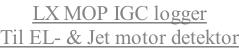 LX MOP IGC logger Til EL- & Jet motor detektor